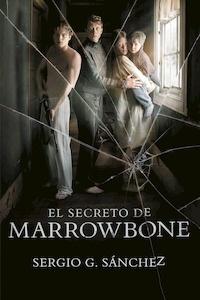 Libro: El secreto de Marrowbone - Sergio G. Sánchez