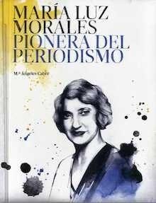 Libro: María Luz Morales, pioneras del periodismo - Cabre, Maria Angeles