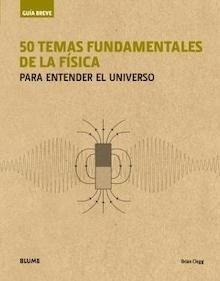 Libro: Guía Breve. 50 temas fundamentales de la física (rústica) - Clegg, Brian