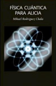 Libro: Física cuántica para Alicia - Mikael, Rodríguez Chala