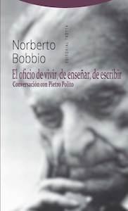 Libro: El oficio de vivir, de enseñar, de escribir 'conversaciones con Pietro Polito' - Bobbio, Norberto