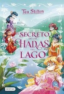 Libro: El secreto de las hadas del lago - Tea Stilton