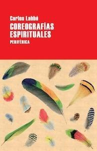 Coreografías espirituales - Labbé, Carlos