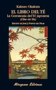 Libro: El Libro del Té. 'La ceremonia del Té Japonesa. (Cha No Yu)' - Okakura, Kakuzo