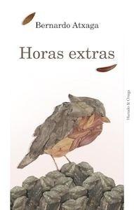 Libro: Horas extras - Atxaga, Bernardo