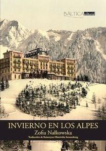 Libro: Invierno en los Alpes 'Una novela internacional' - Nalkowska, Zofia