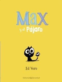Max y el Pájaro - Vere, Ed
