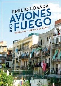 Libro: Aviones de fuego 'Historia verídica barcelonesa' - Losada, Emilio