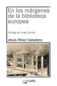 Libro: En los márgenes de la biblioteca europea - Pérez Caballero, Jesús