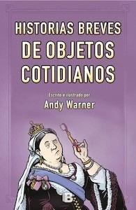Libro: Historias breves de los objetos cotidianos - Warner, Andy
