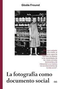 Libro: La fotografía como documento social - Freund, Gisele