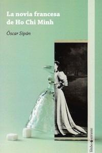 Libro: La novia francesa de Ho Chi Minh - Sipan Sanz, Oscar