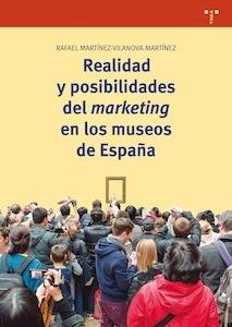 Libro: Realidad y posibilidades del marketing en los museos de España - Martínez-Vilanova, Rafael