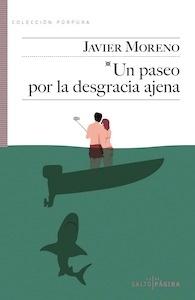 Libro: Un paseo por la desgracia ajena - Moreno, Javier
