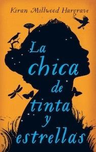 Libro: La chica de tinta y estrellas - Millwood Hargrave, Kiran