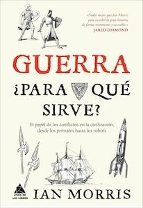 Libro: Guerra, ¿para qué sirve? - Morris, Ian