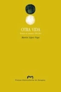 Libro: Otra vida. Poemas en asturiano 1996-2004 - Lopez Vega, Martin