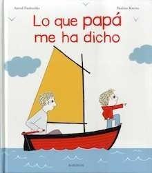 Libro: Lo que papá me ha dicho - Desbordes, Astrid