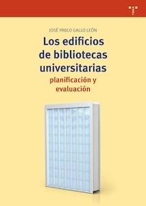 Libro: Los edificios de bibliotecas universitarias: planificación y evaluación - Gallo León, José Pablo