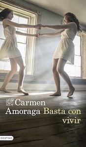 Libro: Basta con vivir - Amoraga, Carmen