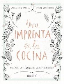 Libro: Una imprenta en la cocina - Hantke, Laura Sofie