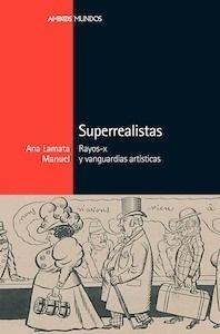 Libro: Superrealistas - Lamata Manuel, Ana