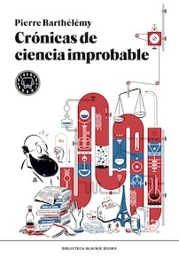 Libro: Crónicas de ciencia improbable - Barthélémy, Pierre