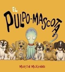 Libro: El pulpo-mascota - Mckenna, Martin