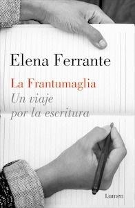 Libro: La frantumaglia - Ferrante, Elena