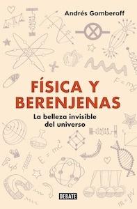 Libro: Física y berenjenas - Andrés Gomberoff