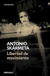 Libro: Libertad de movimiento - Skarmeta, Antonio