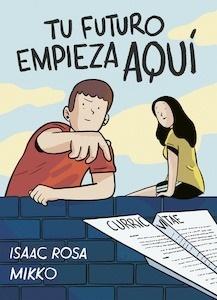 Libro: Tu futuro empieza aquí - Rosa, Isaac