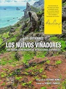 Libro: Los nuevos viñadores 'una nueva generación de viticultores españoles' - Gutierrez, Luis