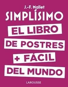 Libro: Simplísimo. El libro de postres más fácil del mundo - Mallet, Jean-François