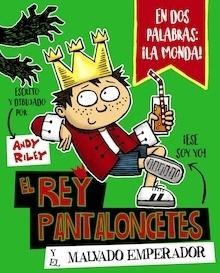 Libro: El rey Pantaloncetes y el malvado emperador - Riley, Andy