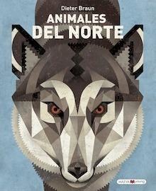 Libro: Animales del norte - Braun, Dieter