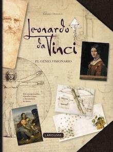 Libro: Leonardo da Vinci. El genio visionario - Larousse Editorial