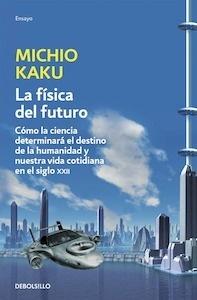 Libro: La física del futuro - Kaku, Michio