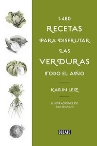 1460 recetas para disfrutar las verduras todo el año - Leiz, Karin