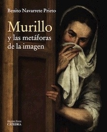 Libro: Murillo y las metáforas de la imagen - Navarrete Prieto, Benito
