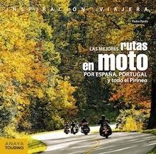 Las mejores rutas en moto por España, Portugal y todo el Pirineo - Pardo Blanco, Pedro