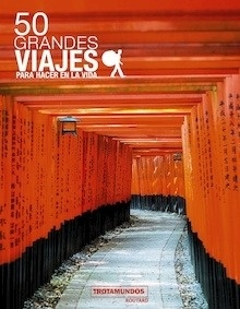 Libro: 50 Grandes viajes para hacer en la vida - Gloaguen, Philippe