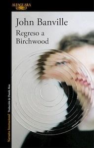 Libro: Regreso a Birchwood - Banville, John