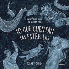 Libro: Lo que cuentan las estrellas - Kelsey Oseid