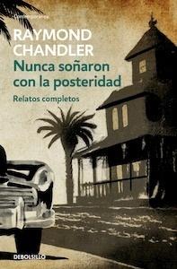 Libro: Nunca soñaron con la posteridad - Chandler, Raymond