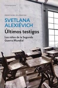 Libro: Últimos testigos - Alexievich, Svetlana