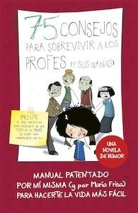 Libro: 75 consejos para sobrevivir a los profes (y sus manías) (Serie 75 Consejos 9) - Frisa Gracia, Maria Luisa