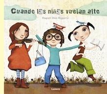 Libro: Cuando las niñas vuelan alto - Díaz Reguera, Raquel