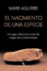 Libro: El nacimiento de una especie - Aguirre, Mark