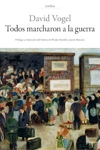 Libro: Todos marcharon a la guerra - Vogel, David